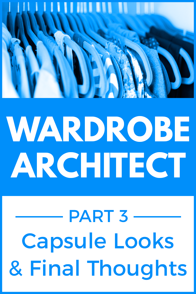 wardrobe architect part 3 capsule looks and final thoughts