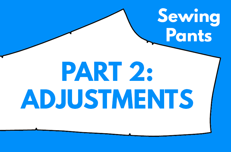 Sewing Pants Pattern Adjustments Sie Macht Featured Thumbnail
