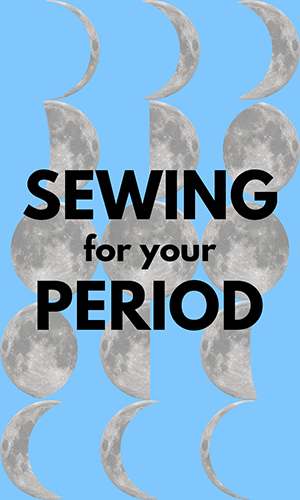 Sewing for Your Period Sie Macht Sidebar